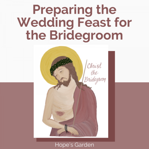 Preparing the Wedding Feast for the Bridegroom