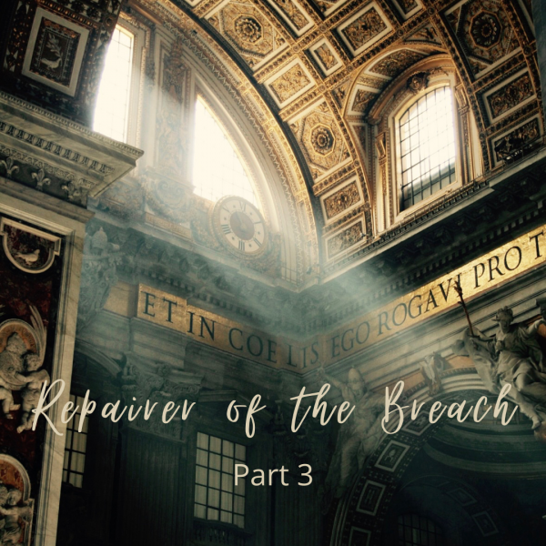 Repairer of the Breach, Part 3